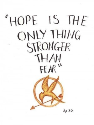 Hope%20is%20the%20only%20thing%20stronger%20than%20fear.jpg